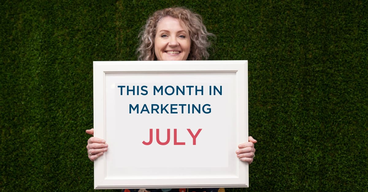 THIS MONTH IN MARKETING: JULY 2020