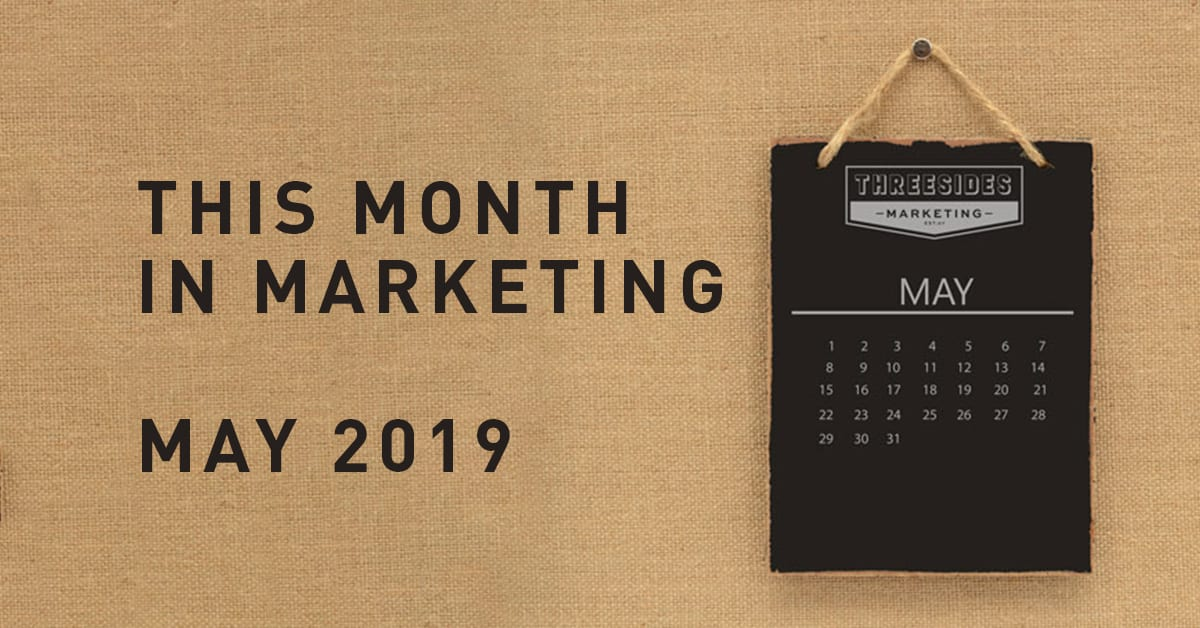 This Month in Marketing: May 2019