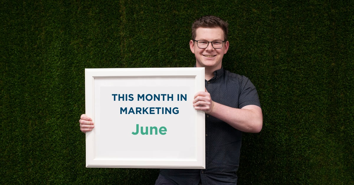 THIS MONTH IN MARKETING: JUNE 2020