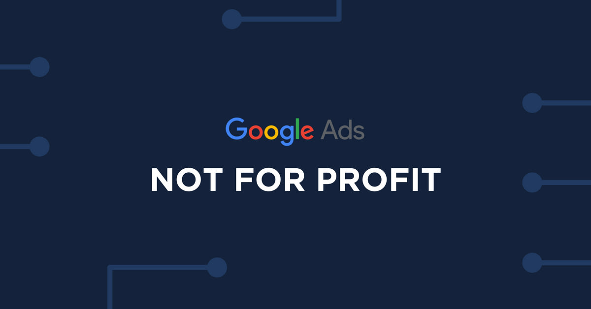 Google Ads Feature: Not For Profit
