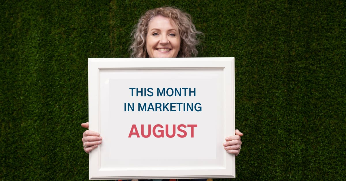 This Month in Marketing: August 2019