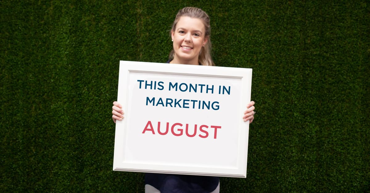 THIS MONTH IN MARKETING: AUGUST 2020