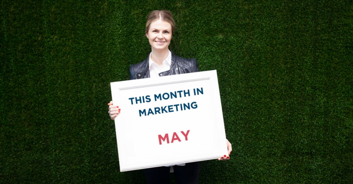 This Month In Marketing: May 2020