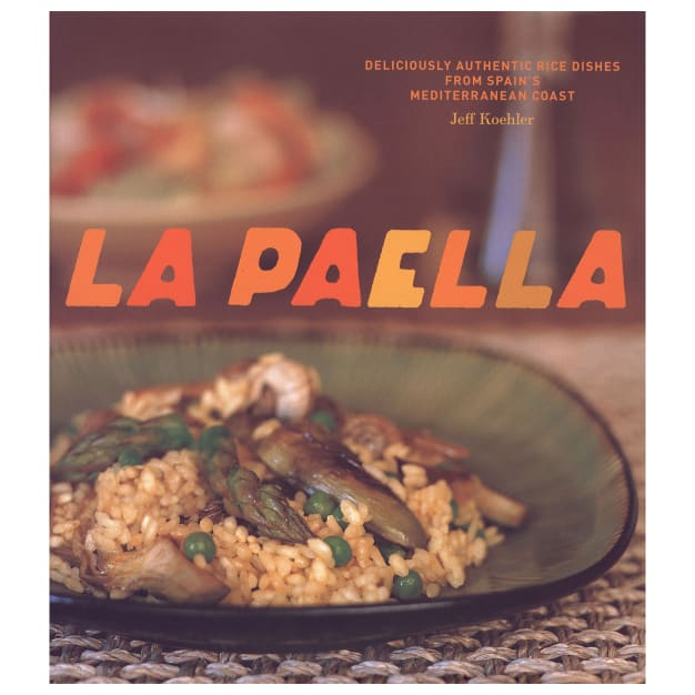 Image for La Paella: Deliciously Authentic Rice Dishes by Jeff Koehler
