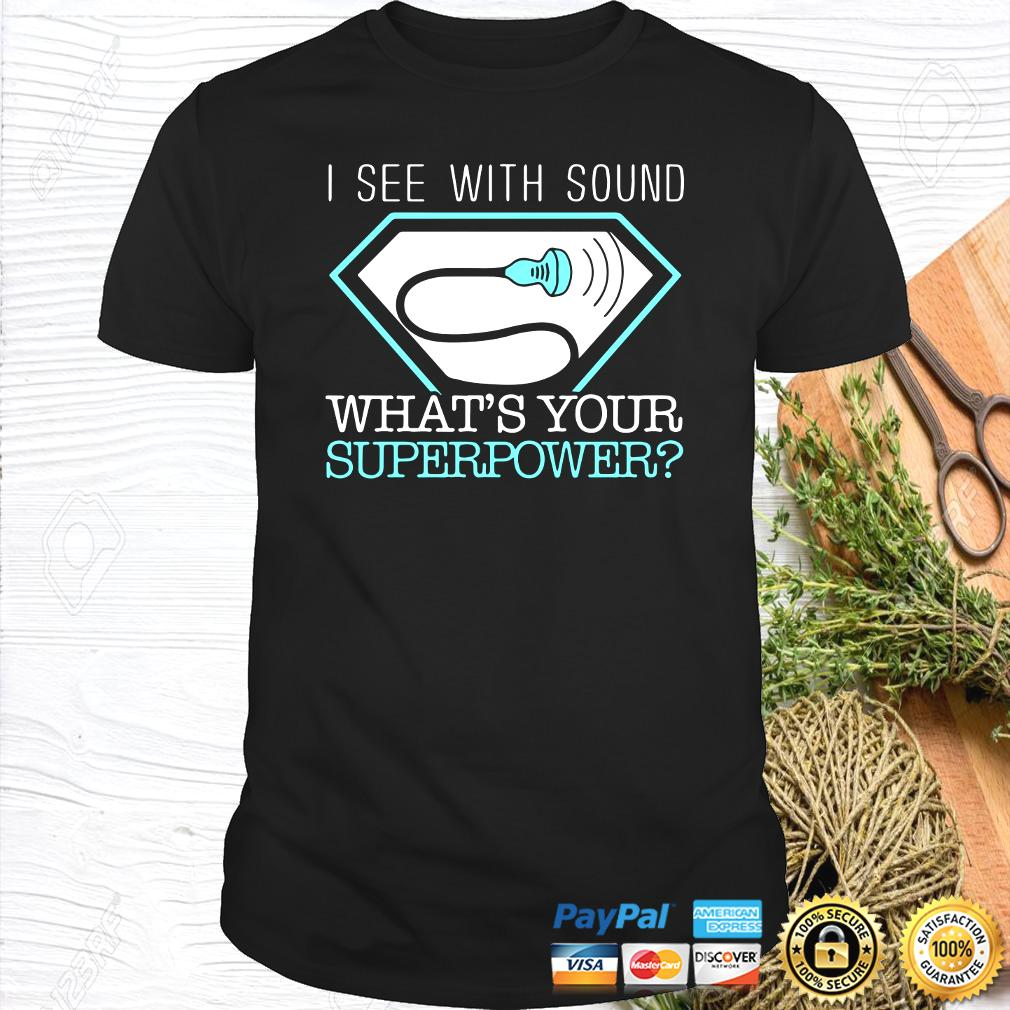 I See With Sound What's Your Superpower