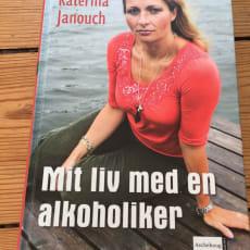 Mit liv med en alkoholiker, Katarina Janouch, genre: roman