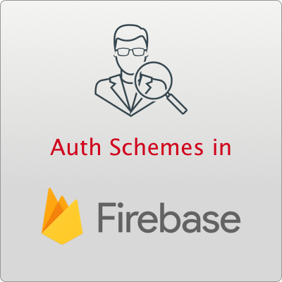 Auth Schemes in Google Firebase