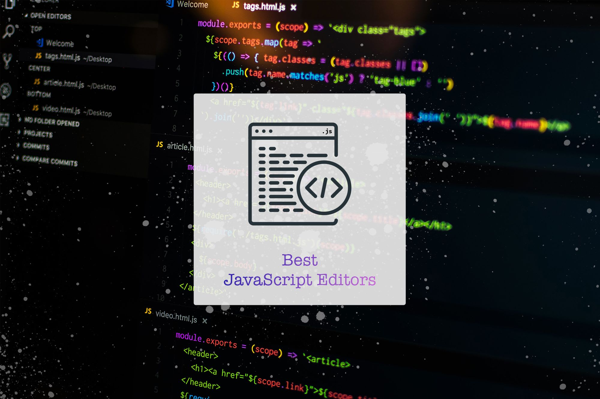 5 Best JavaScript Editors: Best Tools Ranked by Developers Worldwide