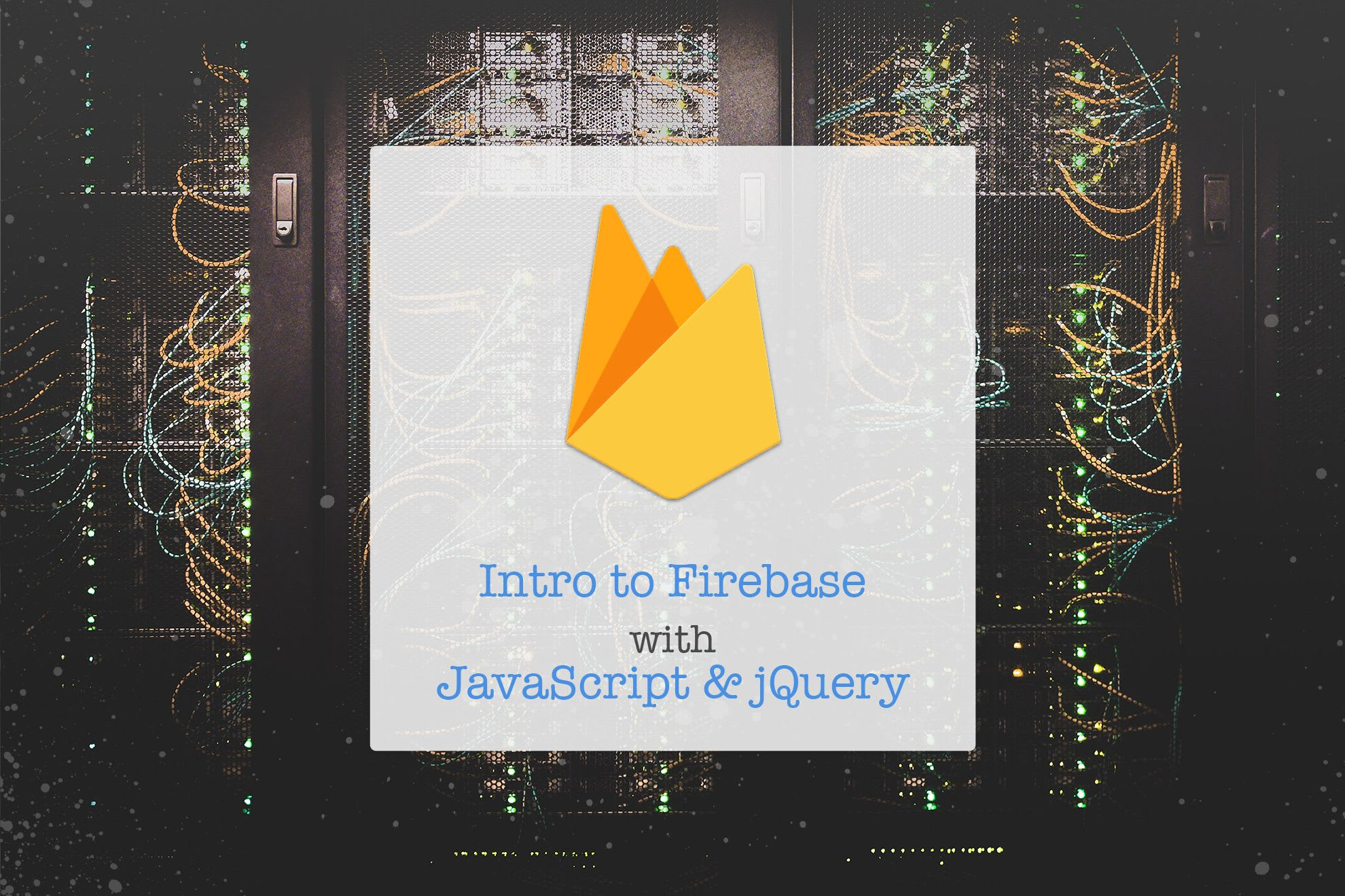 Intro to Firebase with JavaScript and jQuery