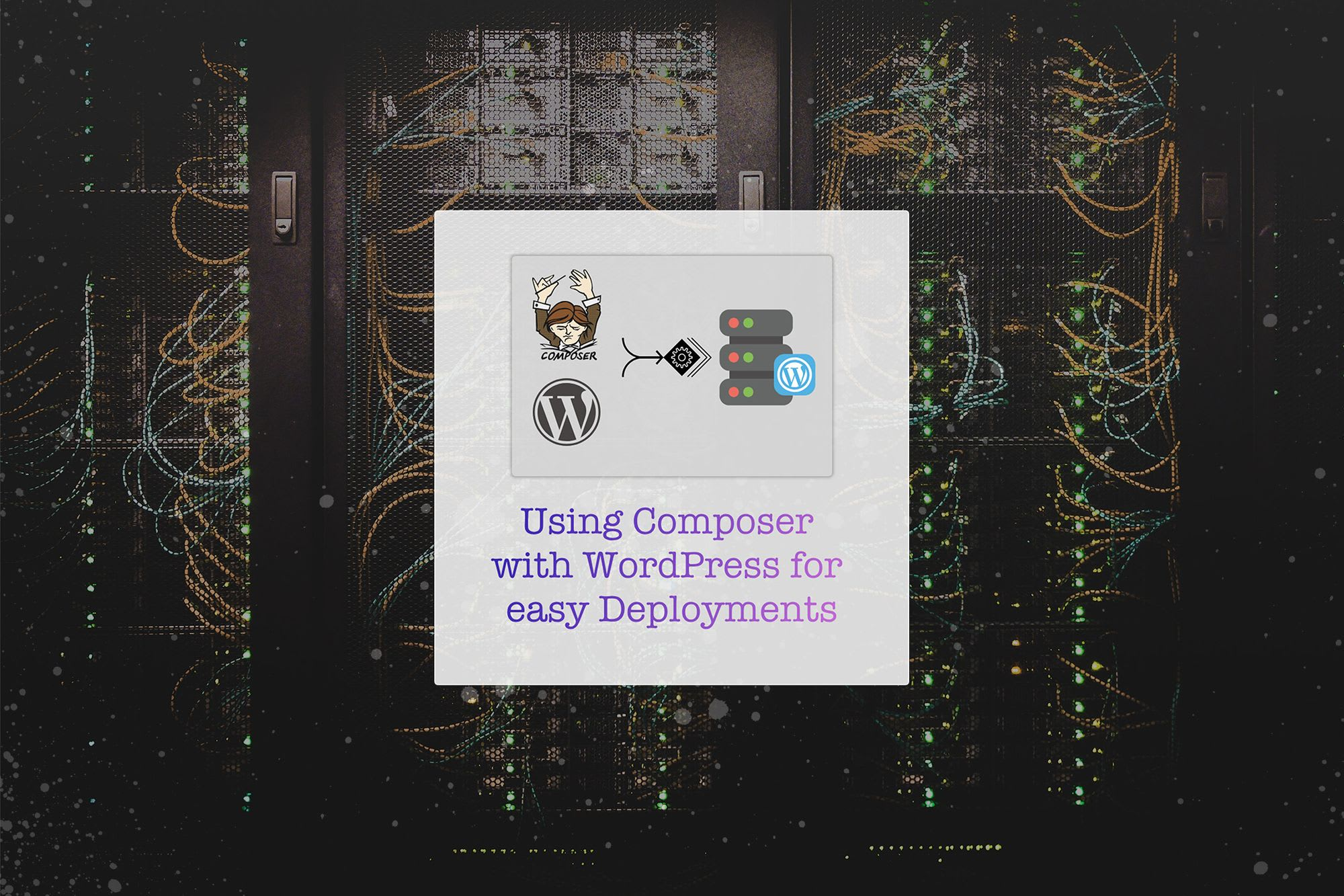 Using Composer for easy WordPress Deployments