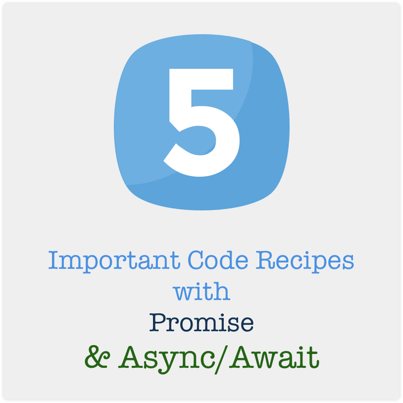 5-important-code-recipes-asynchronous-code-execution-promise-async-await