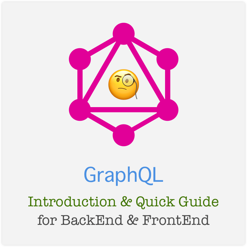 Introduction/Quick Guide to GraphQL: BackEnd & FrontEnd