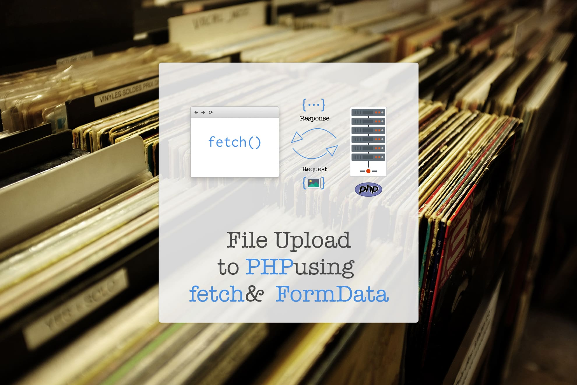 Upload files to PHP backend using fetch and FormData - Time