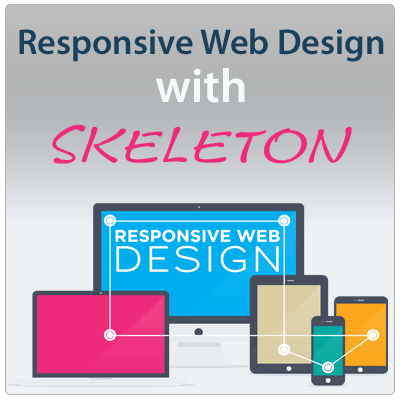 Responsive Web Design with Skeleton