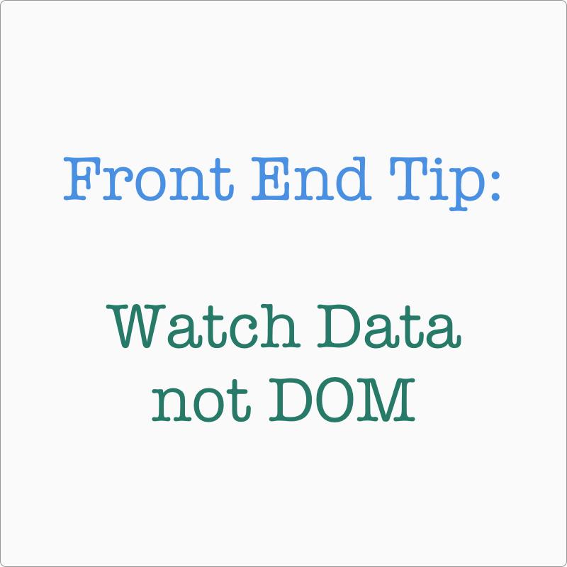 Watch Data not DOM