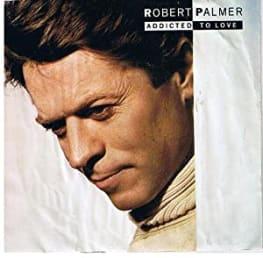 Robert Palmer: Addicted to Love