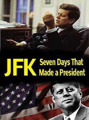 JFK: Seven Days That Made a President
