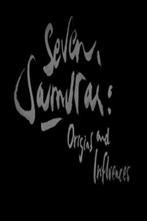 Seven Samurai: Origins and Influences