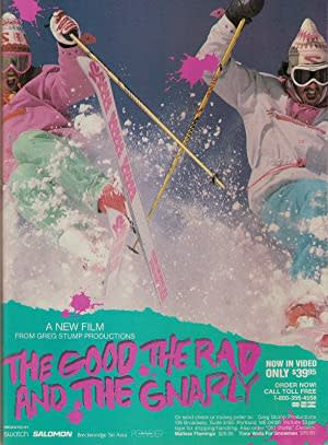 The Good, the Rad and the Gnarly
