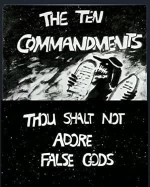 The Ten Commandments Number 1: Thou Shalt Not Adore False Gods