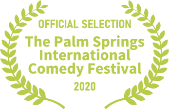 Official Selection - Palm Springs International Comedy Festival
