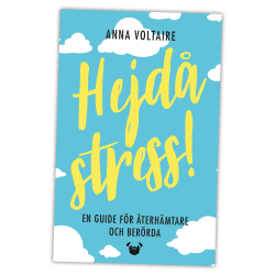 Hejdå stress – en guide för återhämtare och berörda