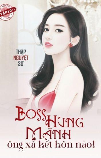 Boss Hung Du Ong Xa Ket Hon Di - Thap Nguyet So
