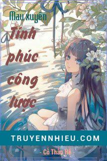 Cong Luoc Tinh Phuc - Co Than He