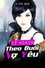 ke hoach theo duoi vo yeu - u phi nha