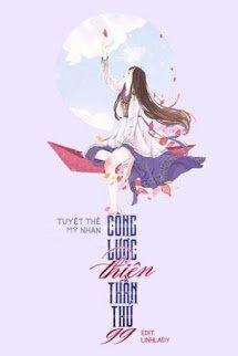 Mau Xuyen Cong Luoc Thien Than Thu 99 - Tuyet The My Nhan