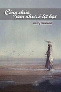 Cong Chua Xem Nhu Co Loi Hai - Ho Ly Dai Quan
