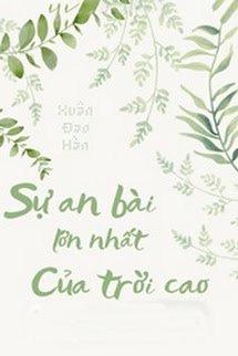 Su An Bai Lon Nhat Cua Troi Cao - Xuan Dao Han