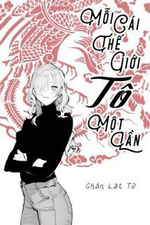 Moi Cai The Gioi To Mot Lan - Chan Lat Tu