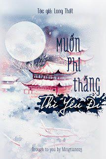Muon Phi Thang Thi Yeu Di - Long That