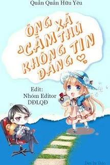 Ong Xa Cam Thu Khong Dang Tin - Quan Quan Huu Yeu