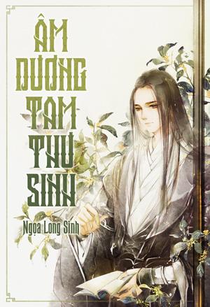 Am Duong Tam Thu Sinh - Ngoa Long Sinh