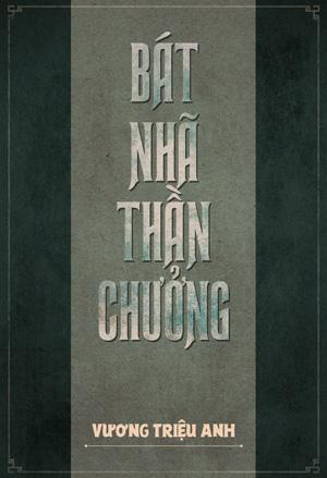 Bat Nha Than Chuong - Vuong Trieu Anh