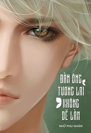 Dan Ong Tuong Lai Khong De Lam - Nhu Phu Nhan