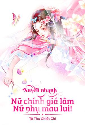 Xuyên Nhanh: Nữ Chính Giá Lâm, Nữ Phụ Mau Lui Convert