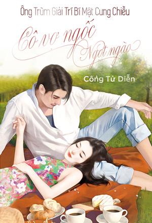 Ong Trum Giai Tri Bi Mat Cung Chieu Co Vo Ngoc Ngot Ngao - Cong Tu Dien