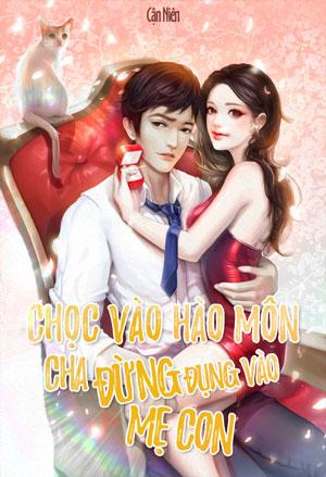 Choc Vao Hao Mon Cha Dung Dung Vao Me Con - Can Nien