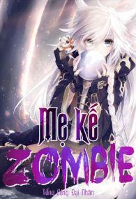 me ke zombie - tong cong dai nhan