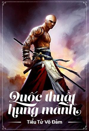 Quoc Thuat Hung Manh - Tieu Tu Vo Dam