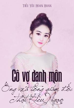 Co Vo Danh Mon Ong Xa Tong Giam Doc That Kieu Ngao - Tieu Yeu Hoan Hoan
