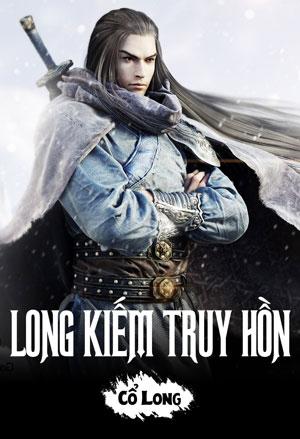 Long Kiem Truy Hon - Gia Co Long