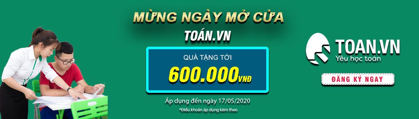 MỪNG NGÀY MỞ CỬA LỚP HỌC AN TOÀN TẠI TOÁN. VN, TẶNG QUÀ TỚI 600K