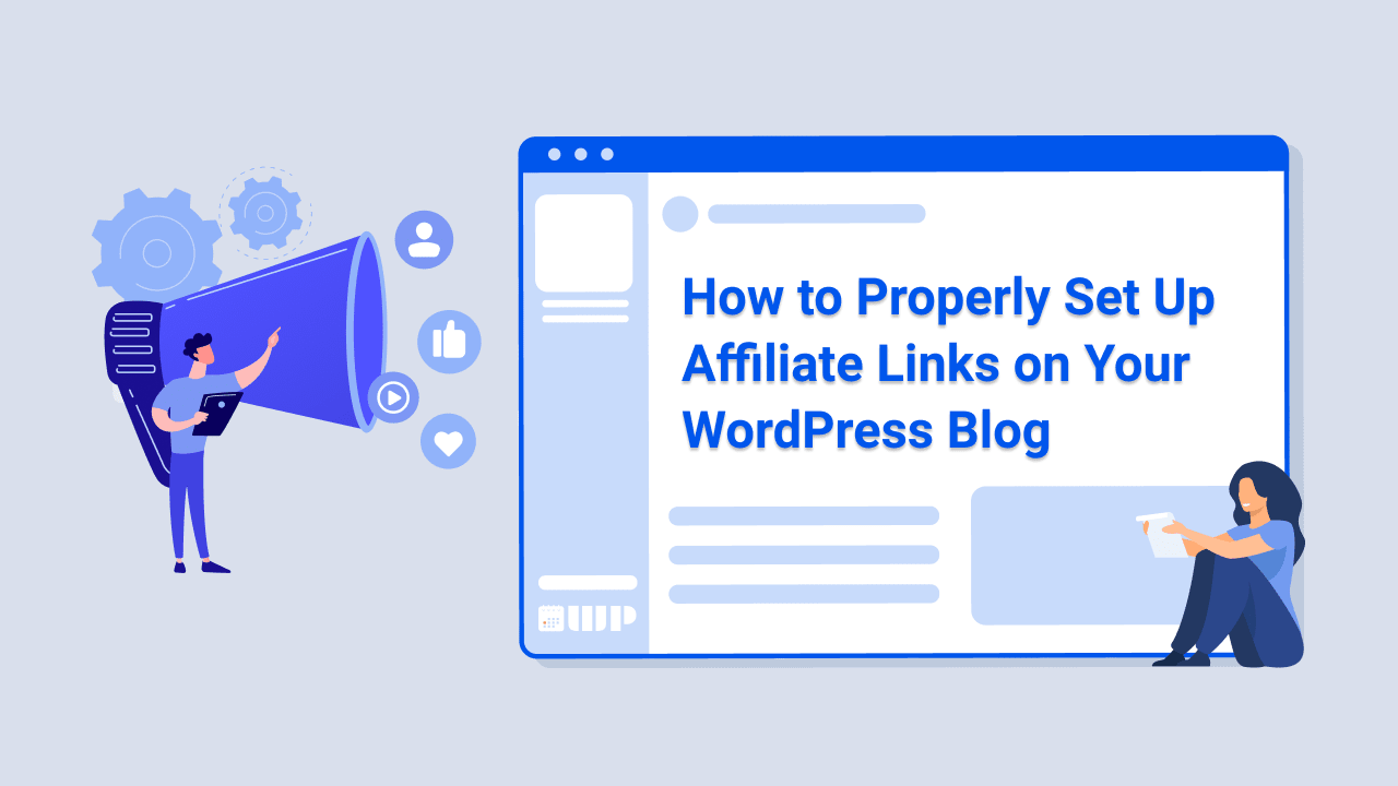How to Properly Set Up Affiliate Links on Your WordPress Blog
