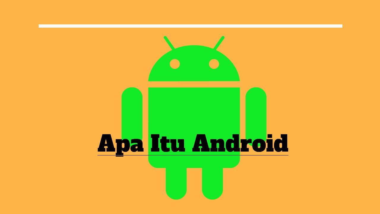 Apa itu Android dan Bagaimana Cara Kerjanya?