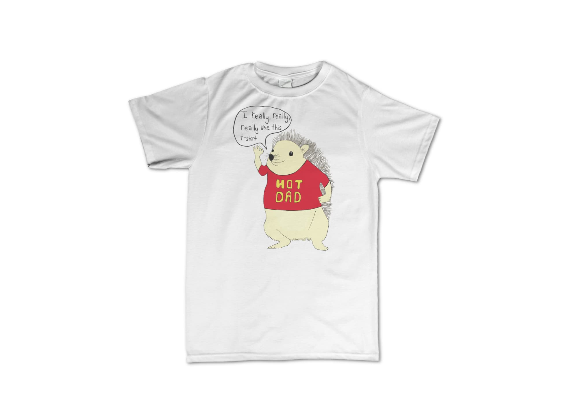 Hot dad i really  really  really  like this t shirt  white  1488384433