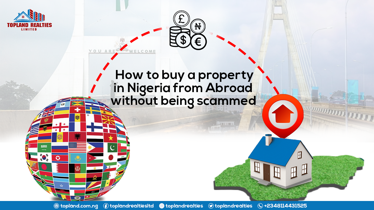 How To Buy A Property In Nigeria From Abroad Without Being Scammed